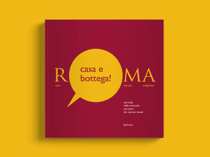 Roma Casa e Bottega! Rioni, mercati e artigianato.